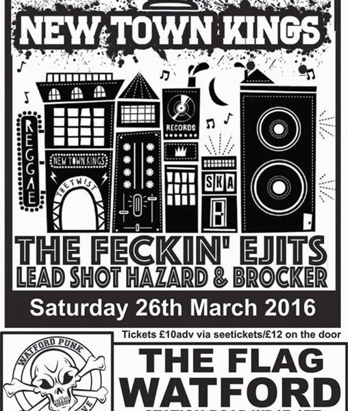 Watford! We've been confirmed to support New Town Kings on March 26th along The Feckin Ejits. and Le…